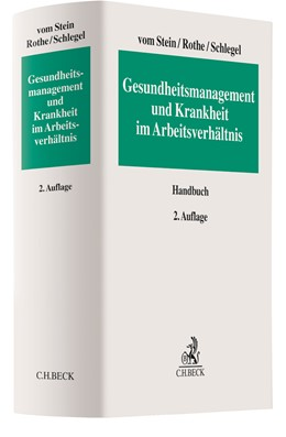 Abbildung von vom Stein / Rothe | Gesundheitsmanagement und Krankheit im Arbeitsverhältnis | 2. Auflage | 2021 | beck-shop.de