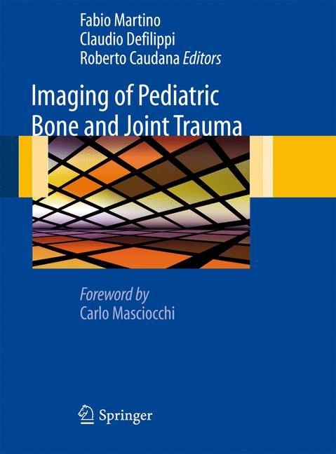 Abbildung von Martino / Defilippi / Caudana   Imaging of Pediatric Bone and Joint Trauma   1st Edition.   2010