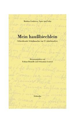 Abbildung von Lauberer | Mein haußbiechlein | 2005 | Schreibende Schuhmacher im 17.... | 2