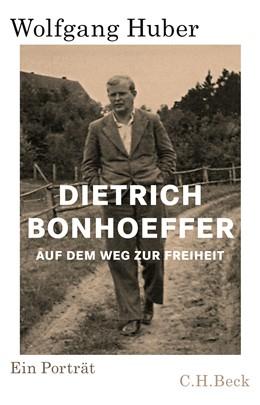 Abbildung von Huber | Dietrich Bonhoeffer | 2. Auflage | 2020 | Auf dem Weg zur Freiheit