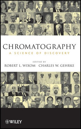 Abbildung von Wixom / Gehrke | Chromatography | 2010 | A Science of Discovery