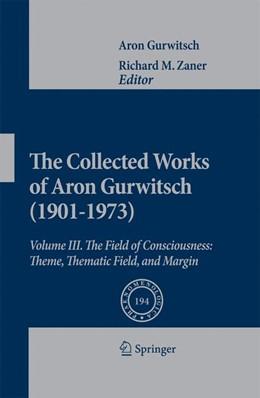 Abbildung von Gurwitsch / Zaner | The Collected Works of Aron Gurwitsch (1901-1973) | 1st Edition. | 2010 | Volume III: The Field of Consc... | 194