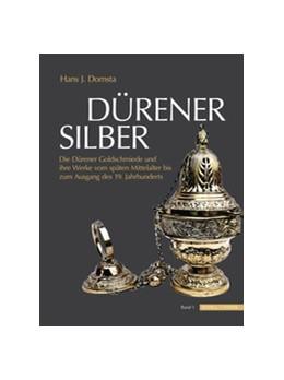 Abbildung von Domsta | Dürener Silber | 2020 | Die Dürener Goldschmiede und i...