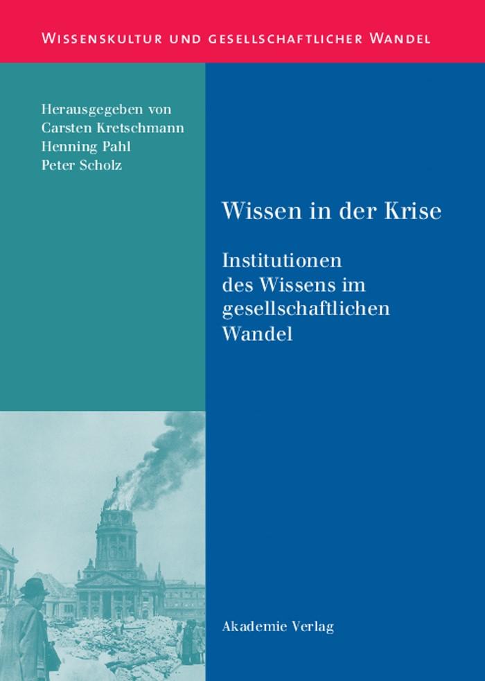 Abbildung von Kretschmann / Pahl / Scholz   Wissen in der Krise   Reprint 2015   2004