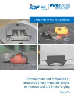 Abbildung von Yu   Development and evaluation of protective sheet metal die covers to improve tool life in hot forging   2020