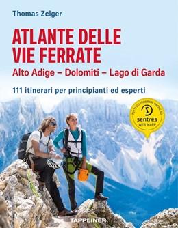 Abbildung von Zelger | Atlante delle vie ferrate Alto Adige - Dolomiti - Lago di Garda | 2. Auflage | 2020 | 111 itinerari per principianti...