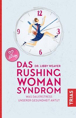 Abbildung von Weaver | Das Rushing Woman Syndrom | 2. Auflage | 2020 | beck-shop.de