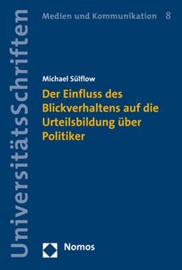 Abbildung von Sülflow   Der Einfluss des Blickverhaltens auf die Urteilsbildung über Politiker   1. Auflage   2020   8   beck-shop.de
