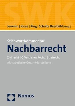 Abbildung von Jeromin / Klose | StichwortKommentar Nachbarrecht | 1. Auflage | 2021 | beck-shop.de