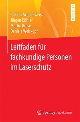 Abbildung von Schneeweiss / Eichler / Brose   Leitfaden für Fachkundige im Laserschutz   2020   Hilfe bei der Durchführung der...