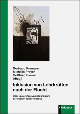 Abbildung von Kremsner / Proyer | Inklusion von Lehrkräften nach der Flucht | 1. Auflage | 2020 | beck-shop.de