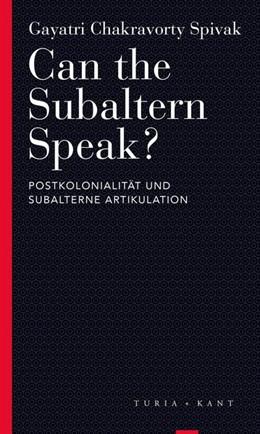 Abbildung von Spivak | Can the Subaltern Speak? | 1. Auflage | 2020 | beck-shop.de