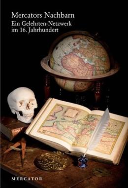 Abbildung von Mercators Nachbarn | 2020 | Ein Gelehrten-Netzwerk im 16. ...
