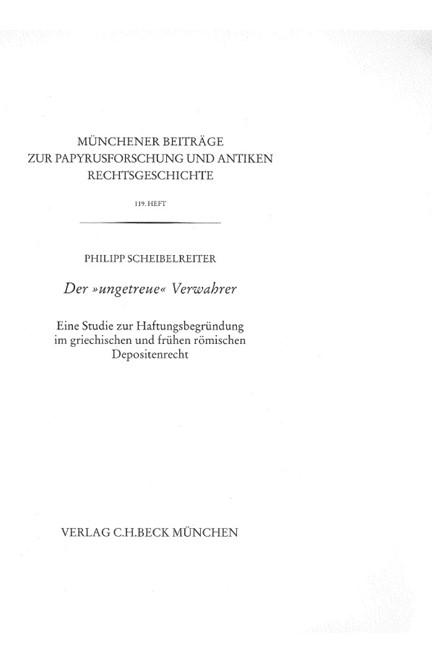 Cover: Philipp Scheibelreiter, Münchener Beiträge zur Papyrusforschung Heft 119:  Der 'ungetreue' Verwahrer