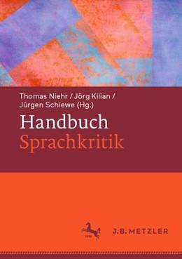 Abbildung von Niehr / Kilian   Handbuch Sprachkritik   1. Auflage   2020   beck-shop.de