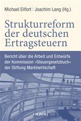 Abbildung von Eilfort / Lang   Strukturreform der deutschen Ertragsteuern   1. Auflage 2013   2013
