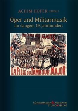 Abbildung von Hofer | Oper und Militärmusik | 2020 | im >langen< 19. Jahrhundert
