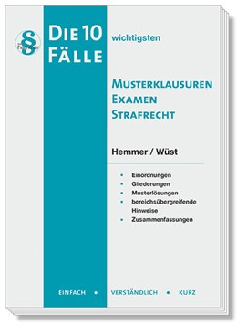 Abbildung von Hemmer / Wüst | Die 10 wichtigsten Fälle Musterklausuren Examen Strafrecht | 7. Auflage | 2020 | beck-shop.de