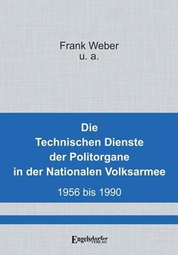 Abbildung von Weber | Die Technischen Dienste der Politorgane in der NVA | 1. Auflage | 2020 | beck-shop.de