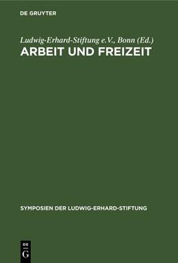 Abbildung von Ludwig-Erhard-Stiftung e.V., Bonn | Arbeit und Freizeit | Reprint 2019 | 1990 | Perspektiven der Sozialen Mark... | 29
