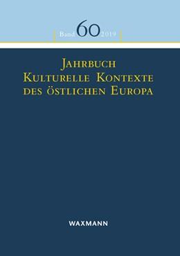 Abbildung von Eisch-Angus / Scholl-Schneider / Spiritova | Jahrbuch Kulturelle Kontexte des östlichen Europa | 2020
