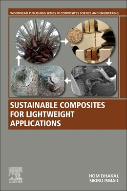 Abbildung von Dhakal / Ismail | Sustainable Composites for Lightweight Applications | 1. Auflage | 2020 | beck-shop.de