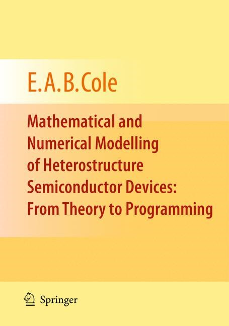 Abbildung von Cole   Mathematical and Numerical Modelling of Heterostructure Semiconductor Devices: From Theory to Programming   2009