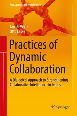 Abbildung von De Visch / Laske | Practices of Dynamic Collaboration | 1st ed. 2020 | 2020 | A Dialogical Approach to Stren...