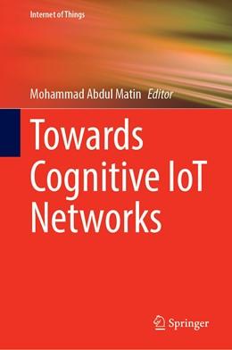 Abbildung von Matin | Towards Cognitive IoT Networks | 1st ed. 2020 | 2020