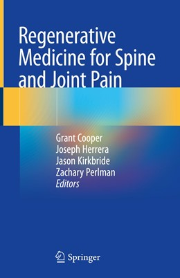 Abbildung von Cooper / Herrera / Kirkbride / Perlman | Regenerative Medicine for Spine and Joint Pain | 1st ed. 2020 | 2020