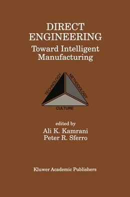 Abbildung von Kamrani / Sferro | Direct Engineering: Toward Intelligent Manufacturing | 1998 | Toward Intelligent Manufacturi...