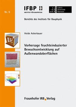 Abbildung von Ackerbauer / Fouad | Vorhersage feuchteinduzierter Bewuchsentwicklung auf Außenwandoberflächen. | 1. Auflage | 2020 | 9 | beck-shop.de