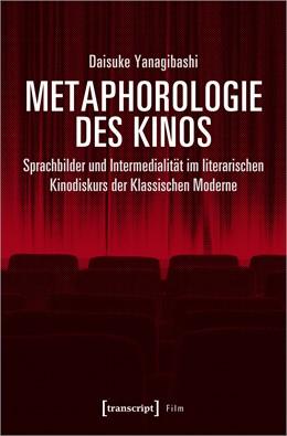 Abbildung von Yanagibashi | Metaphorologie des Kinos | 2020 | Sprachbilder und Intermedialit...