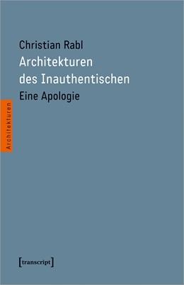 Abbildung von Rabl | Architekturen des Inauthentischen | 1. Auflage | 2020 | 59 | beck-shop.de