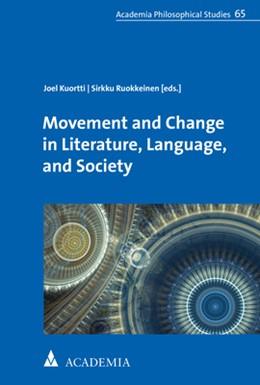 Abbildung von Kuortti / Ruokkeinen   Movement and Change in Literature, Language, and Society   1. Auflage   2020   beck-shop.de
