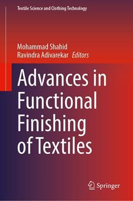 Abbildung von Shahid / Adivarekar | Advances in Functional Finishing of Textiles | 1. Auflage | 2020 | beck-shop.de