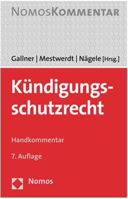 Abbildung von Gallner / Mestwerdt | Kündigungsschutzrecht | 7. Auflage | 2020 | beck-shop.de