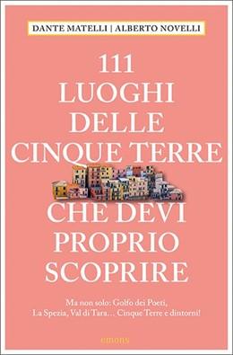 Abbildung von Matelli | 111 Luoghi delle Cinque Terre e dintorni che devi proprio scoprire | 1. Auflage | 2021 | beck-shop.de