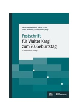 Abbildung von Albrecht / Kirsch / Neumann / Sinner | Festschrift für Walter Kargl zum 70. Geburtstag | 2. unveränderte Auflage | 2020