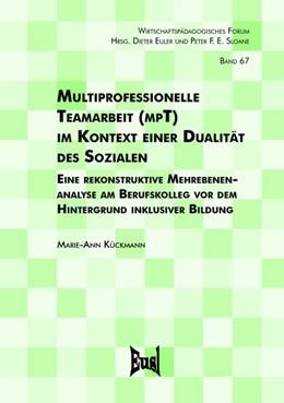 Abbildung von Kückmann | Multiprofessionelle Teamarbeit (mpT) im Kontext einer Dualität des Sozialen | 1. Auflage | 2020 | beck-shop.de