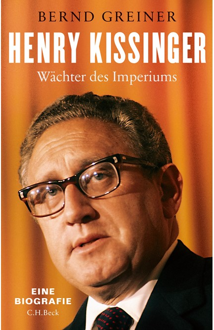 Cover: Bernd Greiner, Henry Kissinger