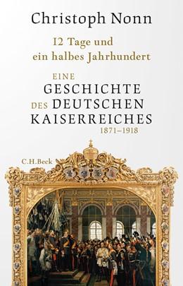 Abbildung von Nonn, Christoph | 12 Tage und ein halbes Jahrhundert | 1. Auflage | 2020 | beck-shop.de