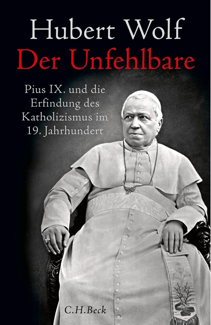 Cover: Hubert Wolf, Der Unfehlbare