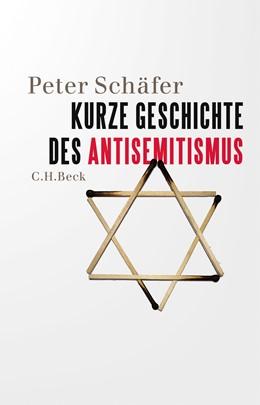 Abbildung von Schäfer, Peter | Kurze Geschichte des Antisemitismus | 2020