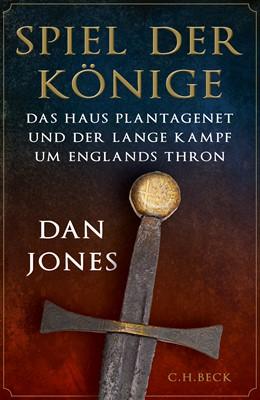 Abbildung von Jones, Dan | Spiel der Könige | 2020 | Das Haus Plantagenet und der l...