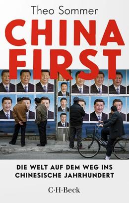 Abbildung von Sommer, Theo | China First | 1., aktualisierte und erweiterte Auflage in C.H. Beck Paperback | 2020 | Die Welt auf dem Weg ins chine... | 6405