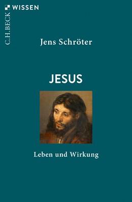 Abbildung von Schröter, Jens   Jesus   1. Auflage   2020   2916   beck-shop.de