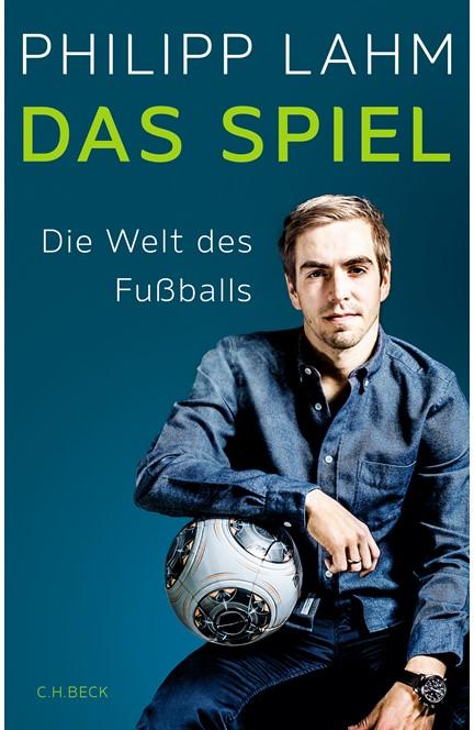 Cover: Philipp Lahm, Das Spiel