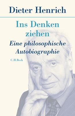 Abbildung von Henrich, Dieter | Ins Denken ziehen | 1. Auflage | 2021 | beck-shop.de