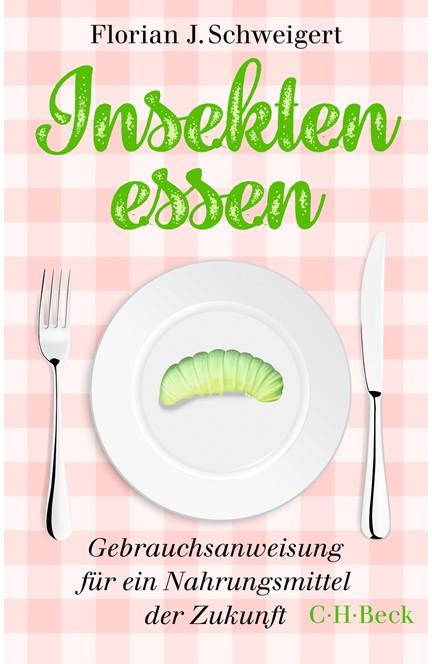 Cover: Florian J. Schweigert, Insekten essen